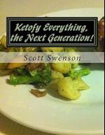 Ketofy Everything, the Next Generation!