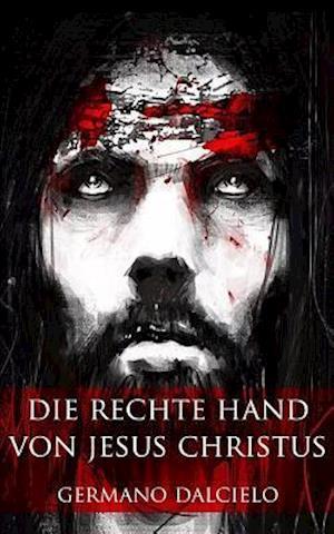 Bog, paperback Die Rechte Hand Von Jesus Christus af Germano Dalcielo
