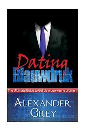 Bog, paperback Dating Blauwdruk af Alexander Grey