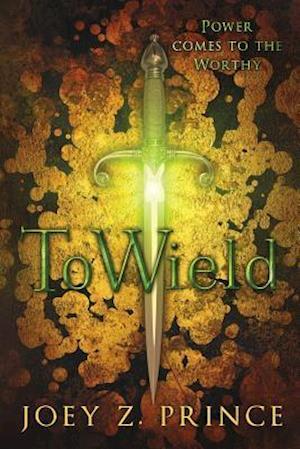 Bog, paperback To Wield af Joey Z. Prince