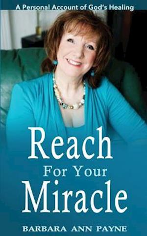 Bog, paperback Reach for Your Miracle af Mrs Barbara Ann Payne