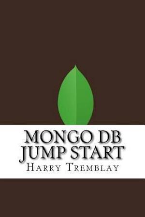 Bog, paperback Mongo DB Jump Start af Harry Tremblay