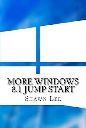 Bog, paperback More Windows 8.1 Jump Start af Shawn Lee