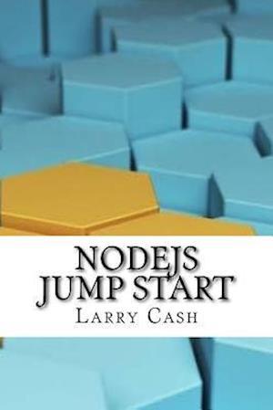 Bog, paperback Nodejs Jump Start af Larry Cash