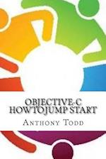 Objective-C Howto Jump Start af Anthony Todd