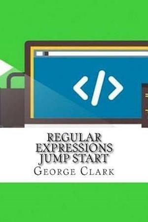 Bog, paperback Regular Expressions Jump Start af George Clark