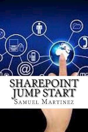 Bog, paperback Sharepoint Jump Start af Samuel Martinez
