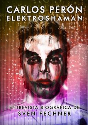 Bog, paperback Carlos Peron Elektroshaman af Carlos Peron