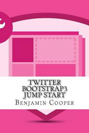 Bog, paperback Twitter Bootstrap3 Jump Start af Benjamin Cooper