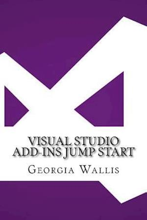Bog, paperback Visual Studio Add-Ins Jump Start af Georgia Wallis