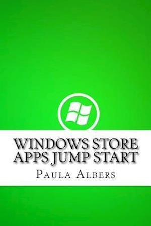 Bog, paperback Windows Store Apps Jump Start af Paula Albers