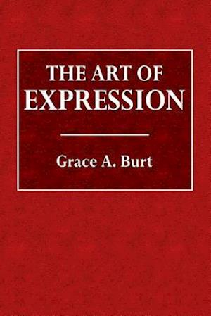 Bog, paperback The Art of Expression af Grace a. Burt