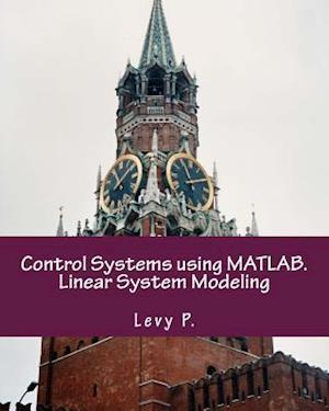 Bog, paperback Control Systems Using MATLAB. Linear System Modeling af Levy P