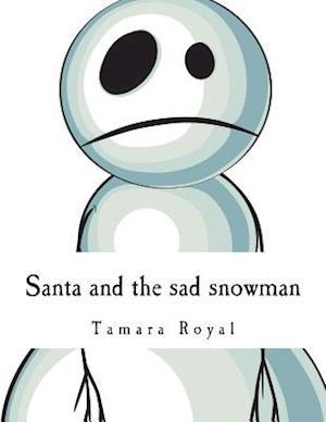 Bog, paperback Santa and the Sad Snowman af Tamara Royal