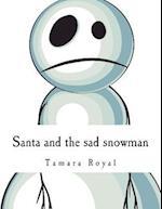 Santa and the Sad Snowman af Tamara Royal