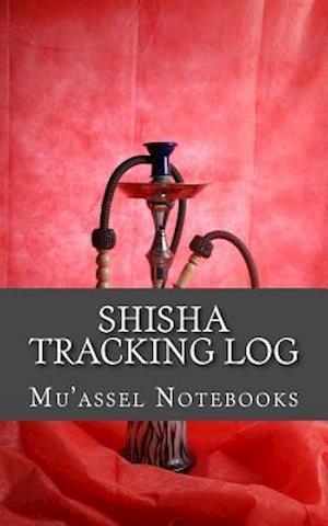 Bog, paperback Shisha Tracking Log af Mu'assel Notebooks