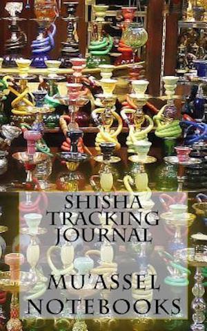 Bog, paperback Shisha Tracking Journal af Mu'assel Notebooks