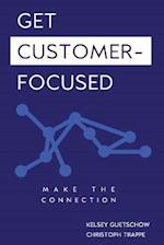 Get Customer-Focused