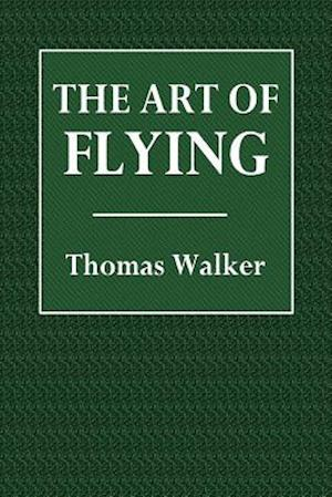 Bog, paperback The Art of Flying af Thomas Walker