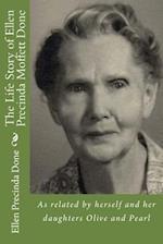 The Life Story of Ellen Precinda Moffett Done