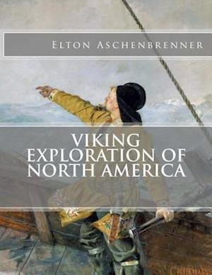 Bog, paperback Viking Exploration of North America af Elton Aschenbrenner