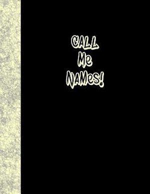 Bog, paperback Call Me Names af Ij Publishing LLC