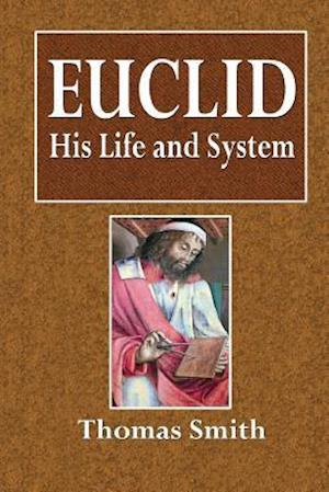Bog, paperback Euclid, His Life and System af Thomas Smith