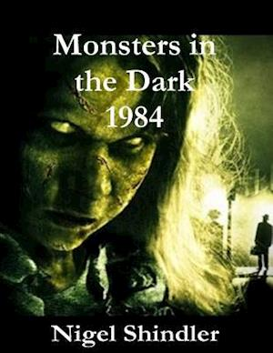 Monsters in the Dark; 1984
