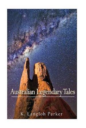 Bog, paperback Australian Legendary Tales af K. Langloh Parker