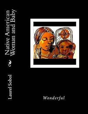 Bog, paperback Native American Woman and Baby af Laurel Marie Sobol