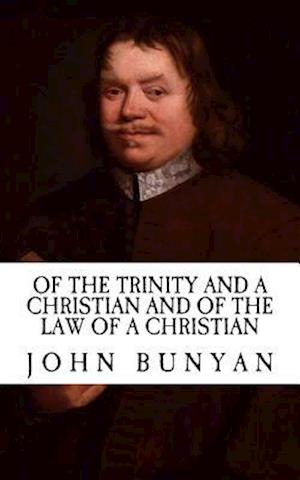 Bog, paperback Of the Trinity and a Christian af John Bunyan