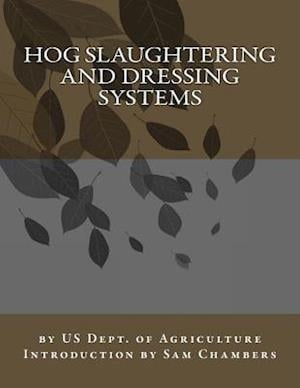 Bog, paperback Hog Slaughtering and Dressing Systems af Us Dept of Agriculture
