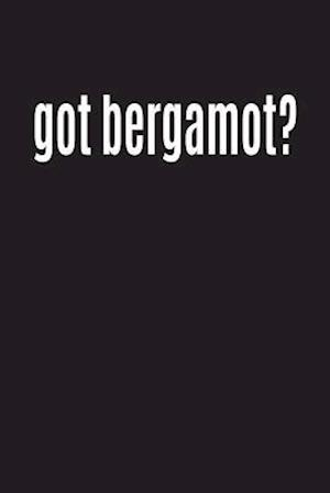 Bog, paperback Got Bergamot? af Journals and More