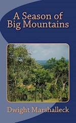 A Season of Big Mountains