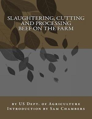 Bog, paperback Slaughtering, Cutting and Processing Beef on the Farm af Us Dept of Agriculture
