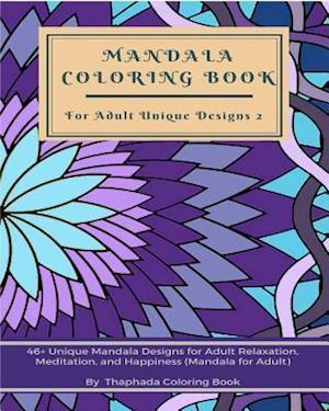 Bog, paperback Mandala Coloring Book for Adult Unique Designs af Thaphada Coloring Book