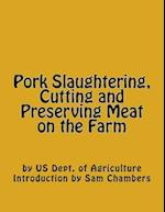 Pork Slaughtering, Cutting and Preserving Meat on the Farm af Us Dept of Agriculture