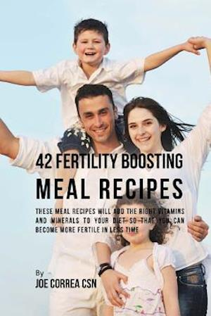 Bog, paperback 42 Fertility Boosting Meal Recipes af Joe Correa Csn