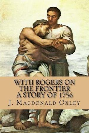 Bog, paperback With Rogers on the Frontier - A Story of 1756 af J. MacDonald Oxley