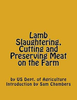 Bog, paperback Lamb Slaughtering, Cutting and Preserving Meat on the Farm af Us Dept of Agriculture