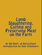 Lamb Slaughtering, Cutting and Preserving Meat on the Farm