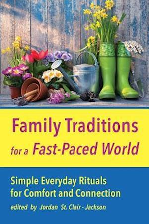 Bog, paperback Family Traditions for a Fast-Paced World af Jordan St Clair Jackson