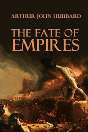 Bog, paperback The Fate of Empires af Arthur John Hubbard