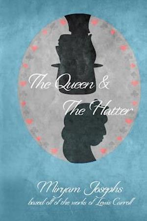 Bog, paperback The Queen & the Hatter af Miryam Josephs