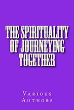 The Spirituality of Journeying Together