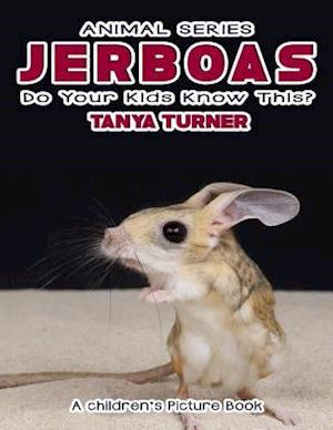 Bog, paperback Jerboas Do Your Kids Know This? af Tanya Turner