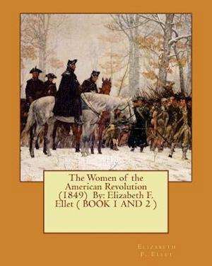 Bog, paperback The Women of the American Revolution (1849) by af Elizabeth F. Ellet