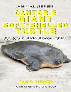 Bog, paperback The Cantor's Giant Soft-Shelled Turtle Do Your Kids Know This? af Tanya Turner