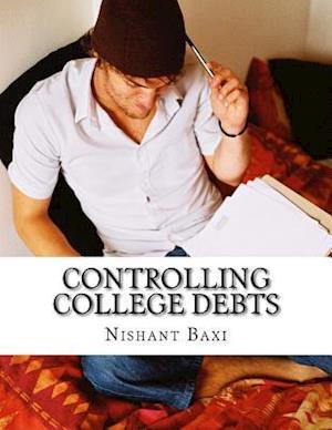 Bog, paperback Controlling College Debts af MR Nishant K. Baxi