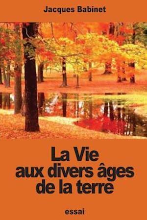 Bog, paperback La Vie Aux Divers Ages de La Terre af Jacques Babinet